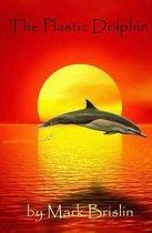 The Plastic Dolphin