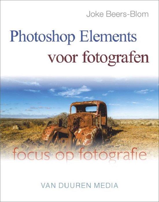 Focus op fotografie - Photoshop elements voor fotografen - Joke Beers-Blom | Fthsonline.com