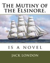 The Mutiny of the Elsinore.