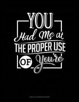 You Had Me at the Proper Use of You're