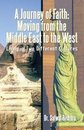 A Journey of Faith: Moving from the Middle East to the West