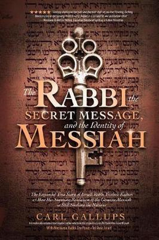 Boek cover The Rabbi, the Secret Message, and the Identity of Messiah van Carl Gallups (Paperback)