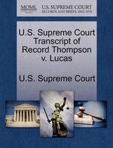 U.S. Supreme Court Transcript of Record Thompson V. Lucas