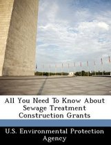 All You Need to Know about Sewage Treatment Construction Grants