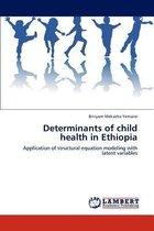 Determinants of Child Health in Ethiopia