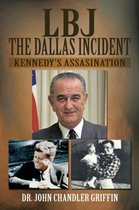 LBJ the Dallas Incident
