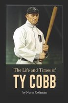 The Life and Times of Ty Cobb
