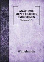 Anatomie Menschlicher Embryonen Volumes 1-3