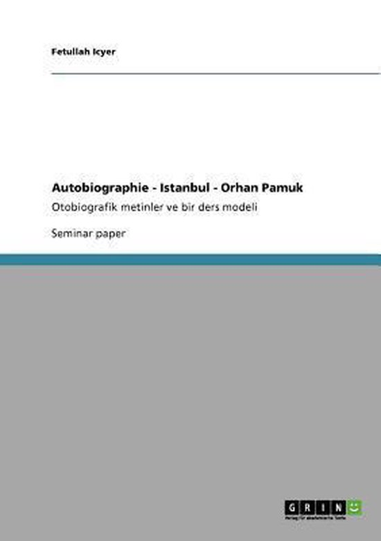 Autobiographie - Istanbul - Orhan Pamuk
