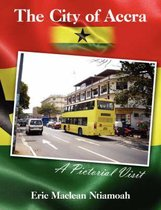 The City of Accra - A Pictorial Visit