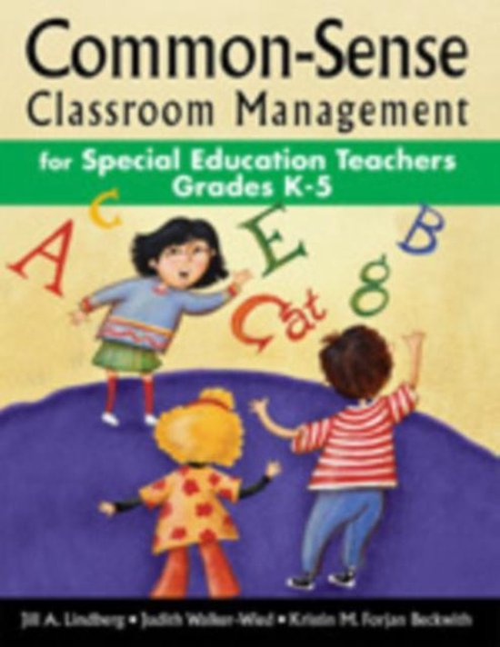 Common-Sense Classroom Management for Special Education Teachers, Grades  K-5