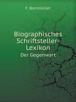 Biographisches Schriftsteller-Lexikon Der Gegenwart