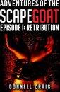 Adventures of the ScapeGoat Episode 1: Retribution