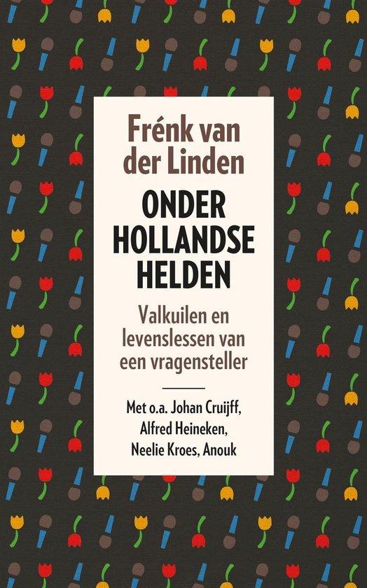 Onder Hollandse helden - Frénk van der Linden |