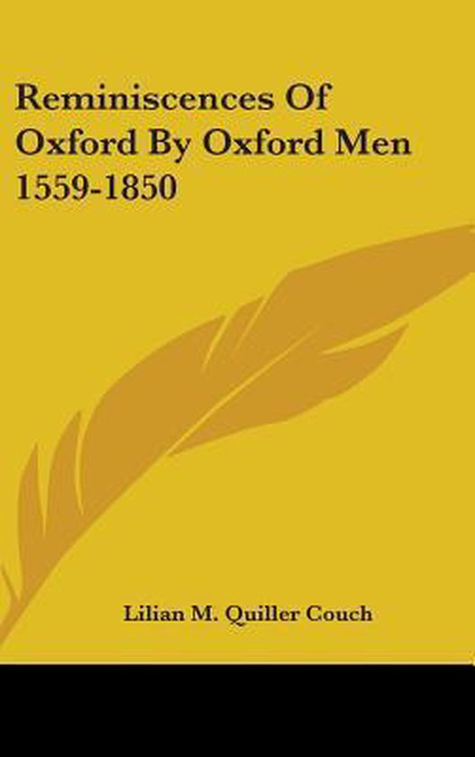 Reminiscences of Oxford by Oxford Men 1559-1850