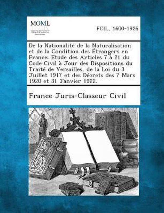 de La Nationalite de La Naturalisation Et de La Condition Des Etrangers En France