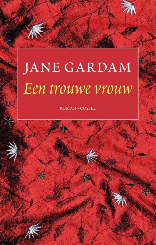 Een trouwe vrouw - Jane Gardam pdf epub