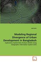 Modeling Regional Divergence of Urban Development in Bangladesh