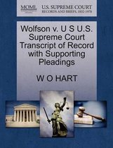 Wolfson V. U S U.S. Supreme Court Transcript of Record with Supporting Pleadings