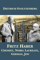 Fritz Haber: Chemist, Nobel Laureate, German, Jew