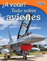 A volar! Todo sobre aviones (Take Off! All About Airplanes) (Spanish Version)