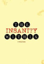 The Insanity Within