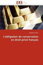 L'Obligation de Conservation En Droit Priv� Fran�ais