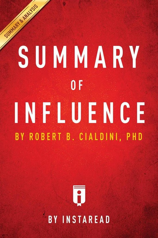 Guide to Robert B. Cialdini's, PhD Influence by Instaread