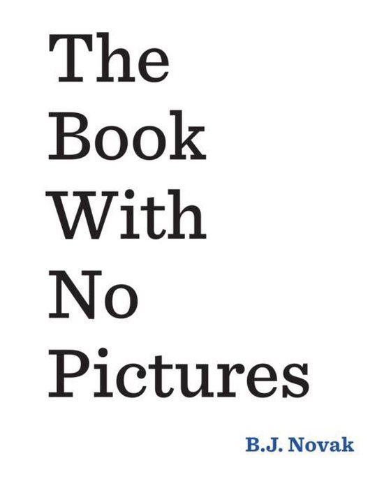 Boek cover The Book With No Pictures van B. J. Novak (Paperback)