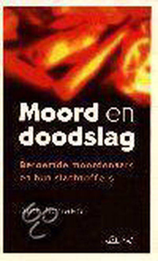 MOORD EN DOODSLAG - J.G. Schaap |