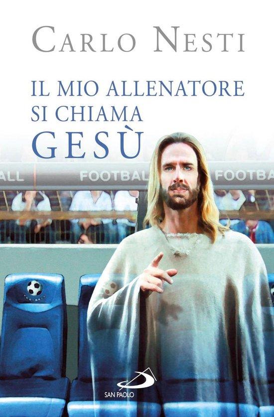 Il mio Allenatore si chiama Gesù. Il Vangelo spiegato attraverso lo sport