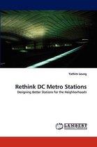 Rethink DC Metro Stations