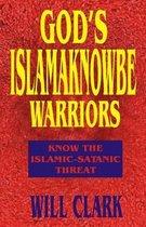 God's Islamaknowbe Warriors