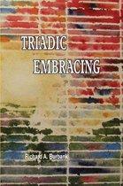 Triadic Embracing