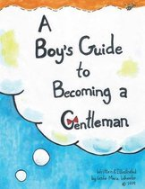 A Boy's Guide to Becoming a Gentleman