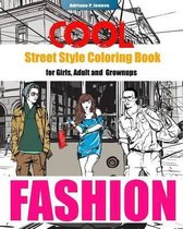 Cool Street Style Fashion Coloring Book for Adult Grownups and Girls
