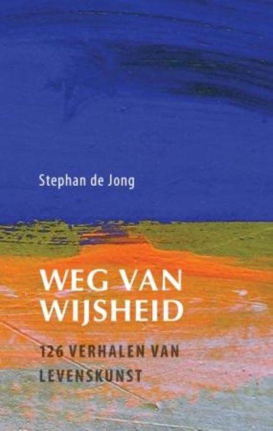 Weg Van Wijsheid - Stephan de Jong |