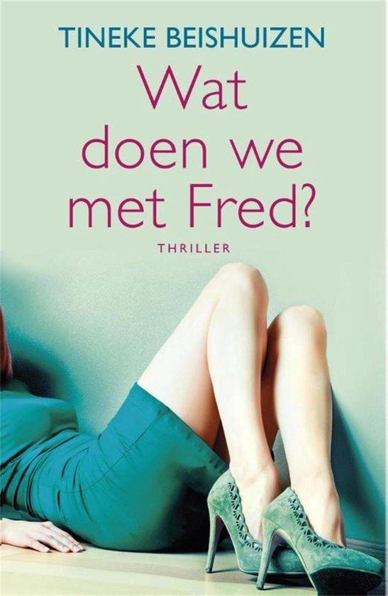 Wat doen we met Fred - Tineke Beishuizen |