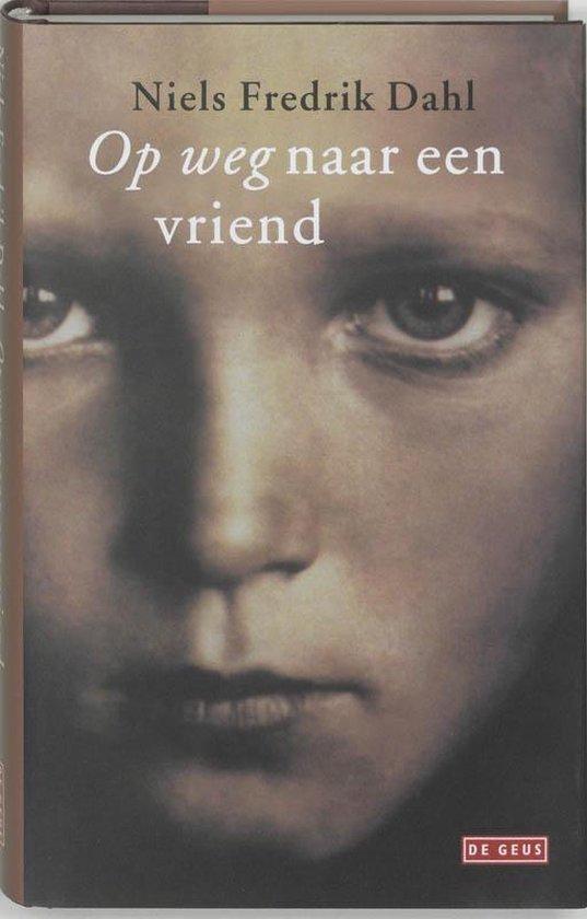 Op Weg Naar Een Vriend - Niels Fredrik Dahl  