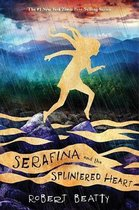 Serafina and the Splintered Heart (the Serafina Series Book 3)