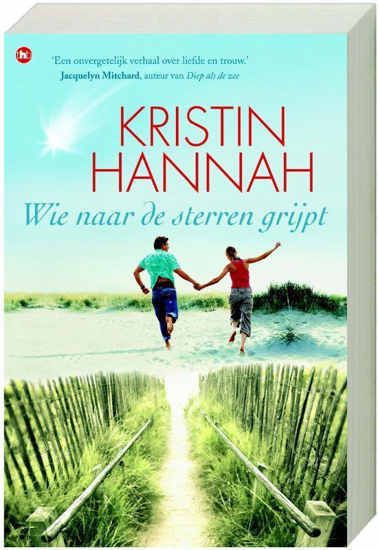 Wie Naar De Sterren Grijpt - Kristin Hannah |