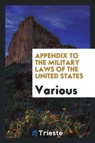 Appendix to the Military Laws of the United States