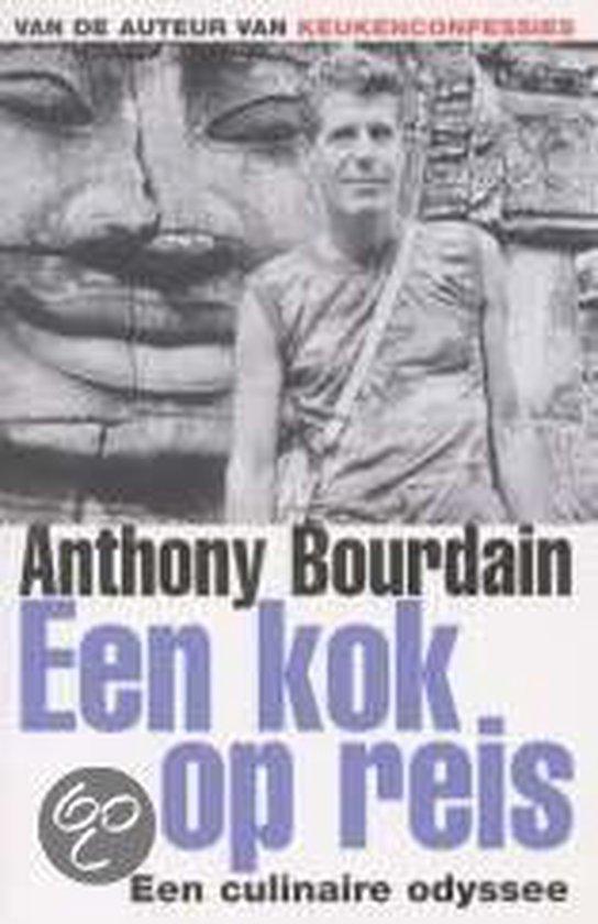 Een Kok Op Reis - Anthony Bourdain |