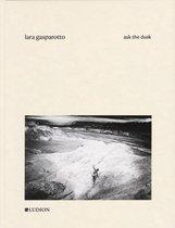 Lara Gasparotto - Ask the Dusk
