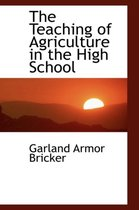 The Teaching of Agriculture in the High School