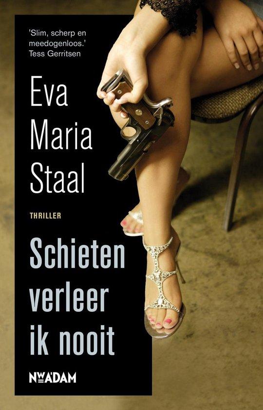 Schieten verleer ik nooit - Eva Maria Staal |
