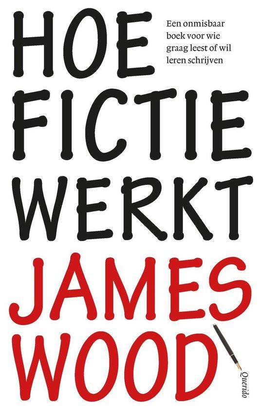 Hoe fictie werkt - James Wood | Fthsonline.com
