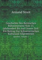 Geschichte Des Bernischen Buhnenwesens Vom 15. Jahrhundert Bis Auf Unsere Zeit
