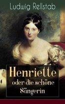 Henriette oder die sch ne S ngerin