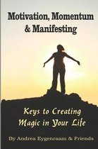 Motivation, Momentum and Manifesting